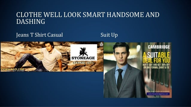 CLOTHE WELL LOOK SMART HANDSOME AND DASHING Jeans T Shirt Casual Suit Up