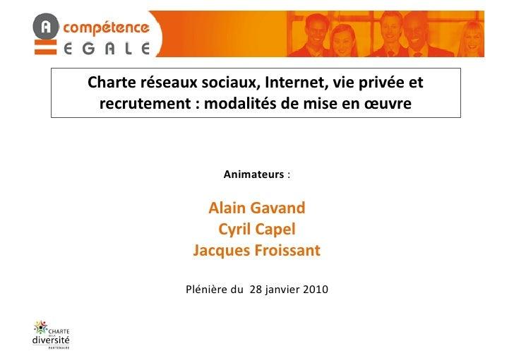 Charte  réseaux  sociaux,  Internet,  vie  privée  et    recrutement  :  modalités  de  mise  en ...