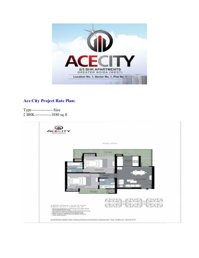 Ace City Project Rate Plan: Type-----------------Size 2 BHK-------------1080 sq.ft