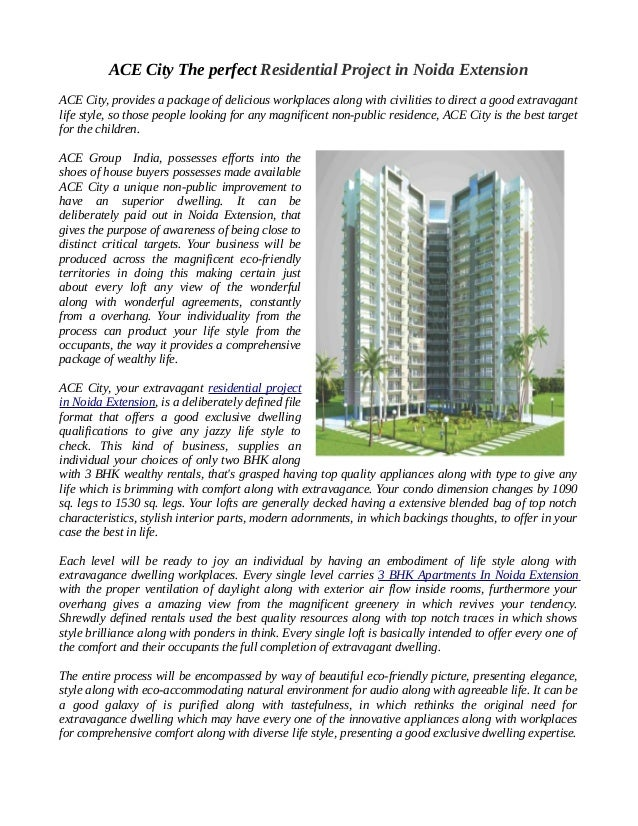 ACE City The perfect Residential Project in Noida Extension ACE City, provides a package of delicious workplaces along wit...