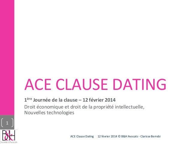 ACE  CLAUSE  DATING   1ère  Journée  de  la  clause  –  12  février  2014   Droit  économique  ...
