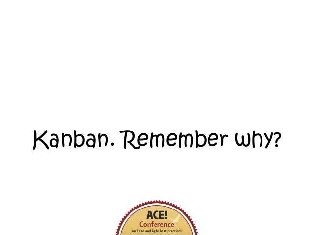 Kanban. Remember why?