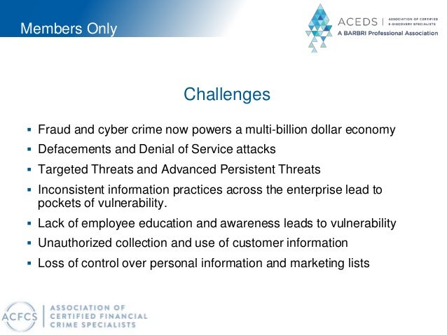 Members Only Challenges  Fraud and cyber crime now powers a multi-billion dollar economy  Defacements and Denial of Serv...