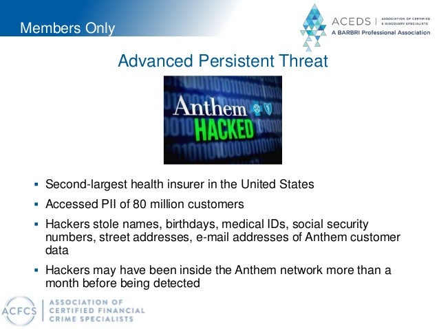 Members Only Advanced Persistent Threat  Second-largest health insurer in the United States  Accessed PII of 80 million ...