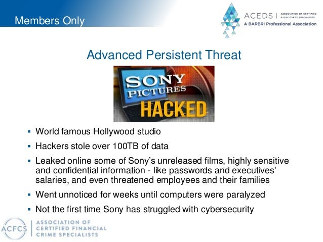 Members Only Advanced Persistent Threat  World famous Hollywood studio  Hackers stole over 100TB of data  Leaked online...