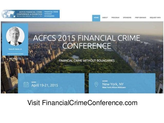 Visit FinancialCrimeConference.com KEYNOTE