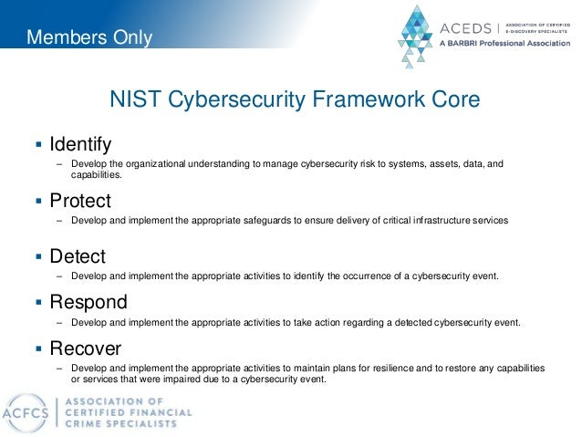 Members Only NIST Cybersecurity Framework Core  Identify – Develop the organizational understanding to manage cybersecuri...