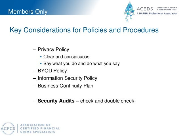 Members Only Key Considerations for Policies and Procedures – Privacy Policy  Clear and conspicuous  Say what you do and...