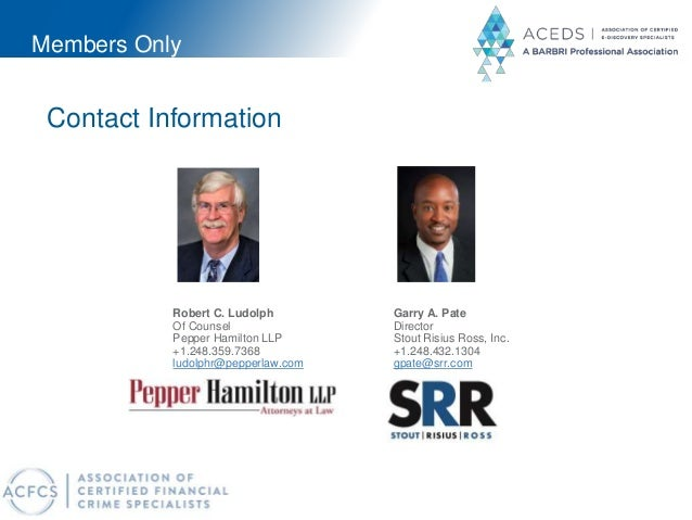 Members Only Contact Information Robert C. Ludolph Of Counsel Pepper Hamilton LLP +1.248.359.7368 ludolphr@pepperlaw.com G...