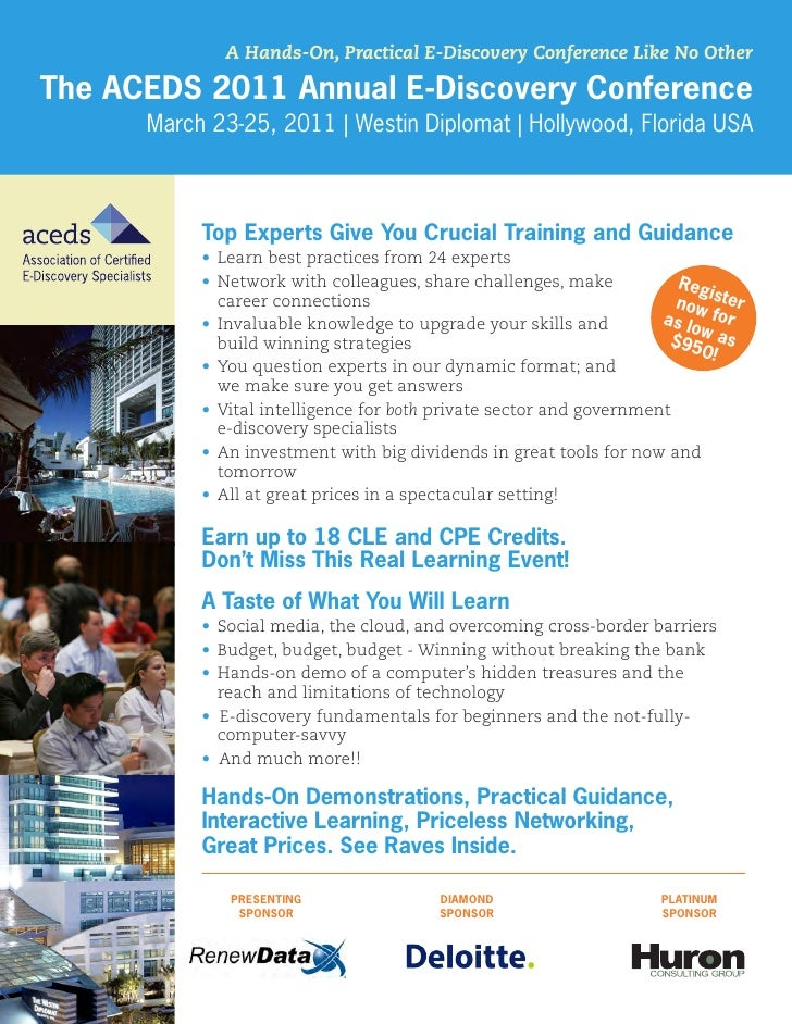 A Hands-On, Practical E-Discovery Conference Like No Otherthe aCeDs 2011 annual e-Discovery Conference      March 23-25, 2...