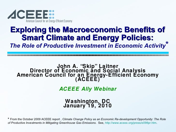 "John A. ""Skip"" Laitner Director of Economic and Social Analysis American Council for an Energy-Efficient Economy (ACEEE) A..."