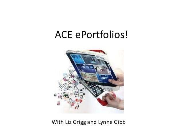 ACE ePortfolios! With Liz Grigg and Lynne Gibb