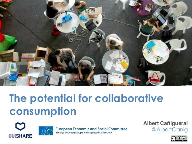 The potential for collaborative consumption Albert Cañigueral @AlbertCanig