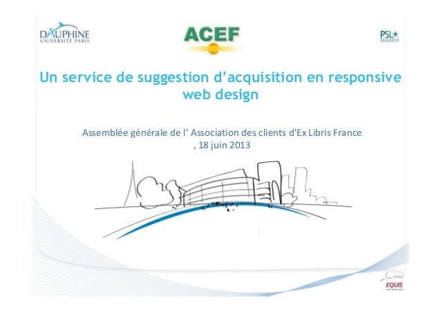 Un service de suggestion d'acquisition en responsive web design Assemblée générale de l' Association des clients d'Ex Libr...