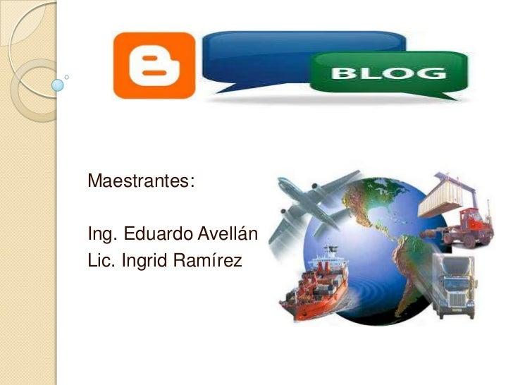 Maestrantes:<br />Ing. Eduardo Avellán<br />Lic. Ingrid Ramírez <br />