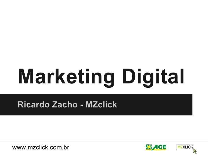 Marketing DigitalRicardo Zacho - MZclick