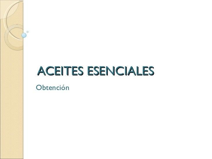ACEITES ESENCIALES Obtención