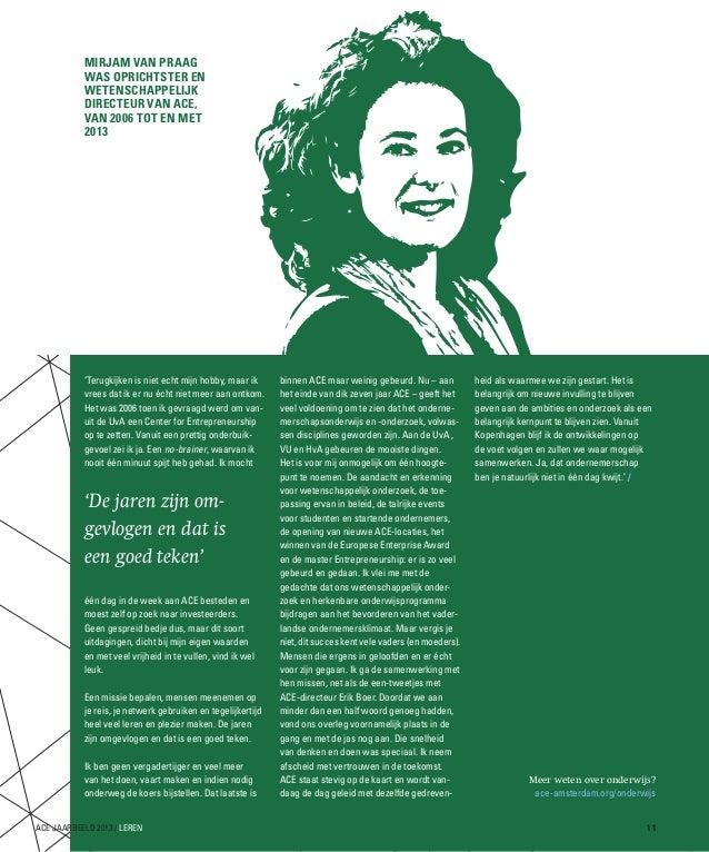 Mirjam van Praag was oprichtster en wetenschappelijk directeur van ACE, van 2006 tot en met 2013  'Terugkijken is niet ech...