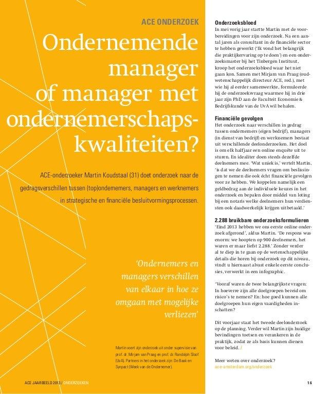 ACE onderzoek  Ondernemende manager of manager met ondernemerschapskwaliteiten? ACE-onderzoeker Martin Koudstaal (31) doet...