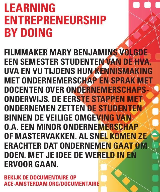 Learning entrepreneurship by doing Filmmaker Mary Benjamins volgde een semester studenten van de HvA, UvA en VU tijdens hu...