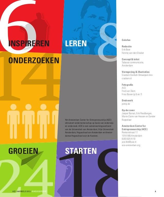 6 14 INSPIREREN  ONDERZOEKEN  GROEIEN  ACE JAARBEELD 2013 / inhoudsopgave  LEREN  8  Colofon Redactie Erik Boer Femmy van ...