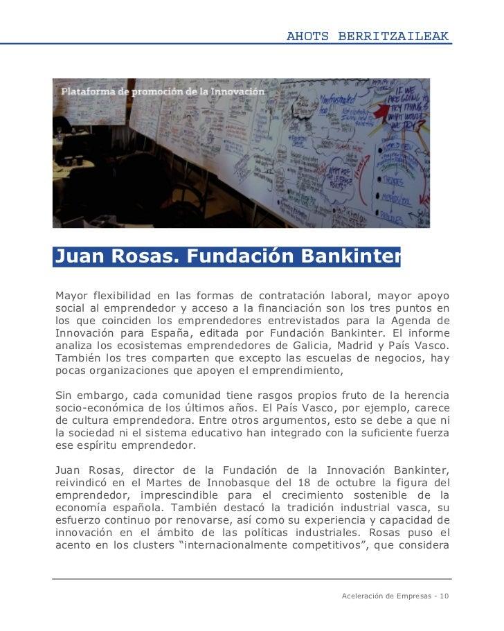 AHOTS BERRITZAILEAKJuan Rosas. Fundación BankinterMayor flexibilidad en las formas de contratación laboral, mayor apoyosoc...