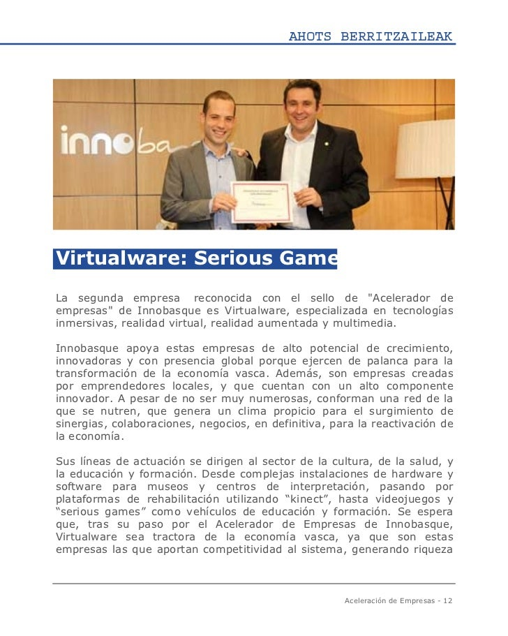 "AHOTS BERRITZAILEAKVirtualware: Serious GameLa segunda empresa reconocida con el sello de ""Acelerador deempresas"" de Innob..."