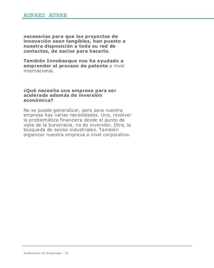 AURREZ AURREnecesarias para que los proyectos deinnovación sean tangibles, han puesto anuestra disposición a toda su red d...