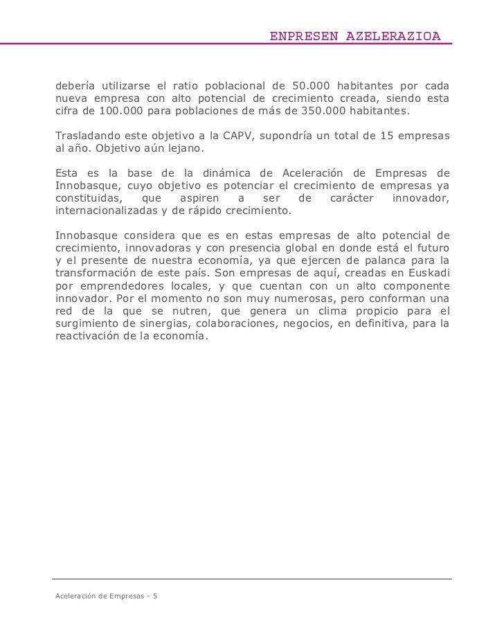 ENPRESEN AZELERAZIOAdebería utilizarse el ratio poblacional de 50.000 habitantes por cadanueva empresa con alto potencial ...