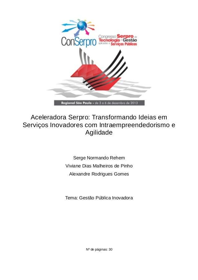 Aceleradora Serpro: Transformando Ideias em Serviços Inovadores com Intraempreendedorismo e Agilidade Serge Normando Rehem...