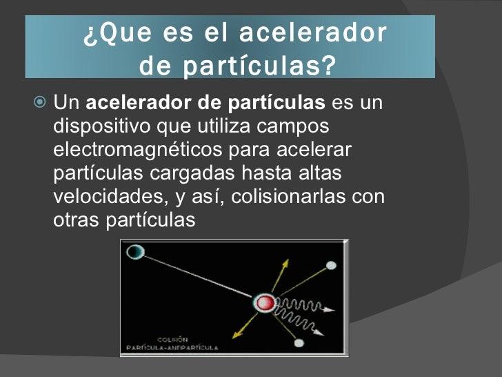 Resultado de imagen de La velocidad de las partículas en los aceleradores