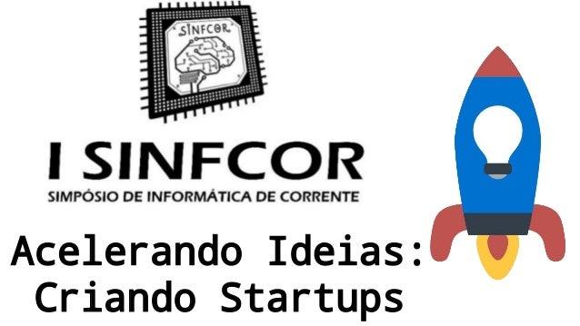 Acelerando Ideias: Criando Startups