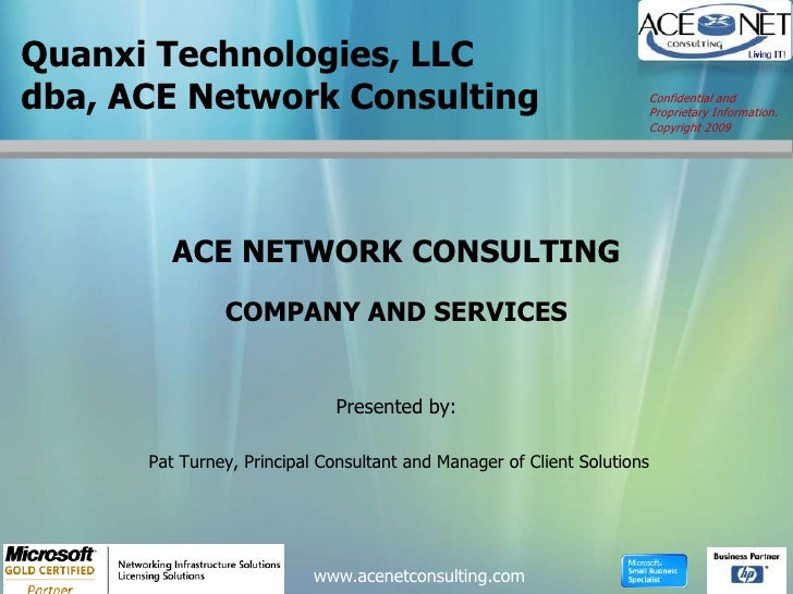 Quanxi Technologies, LLC dba, ACE Network Consulting                                          Confidential and            ...