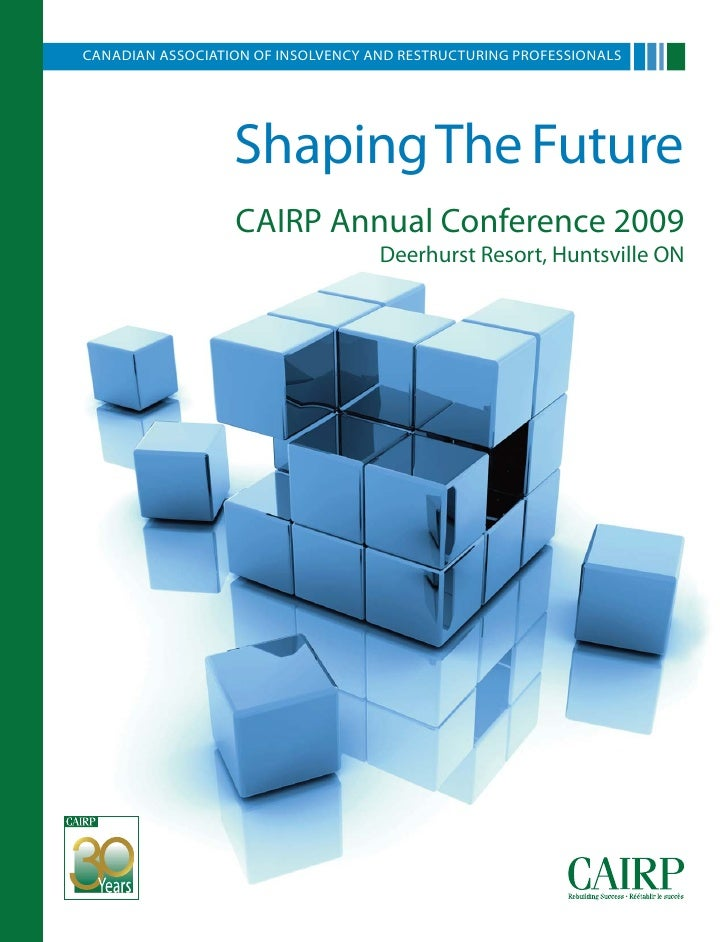 CANADIAN ASSOCIATION OF INSOLVENCY AND RESTRUCTURING PROFESSIONALS                       ShapingThe Future                ...
