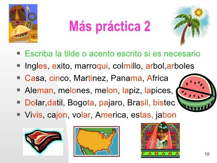 Más práctica 2   Escriba la tilde o acento escrito si es necesario   Ingles, exito, marroqui, colmillo, arbol,arboles  ...