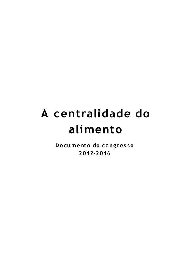 A c entralid ade do     alimento  D o c u m ento do c o n gre s s o             2012-2016