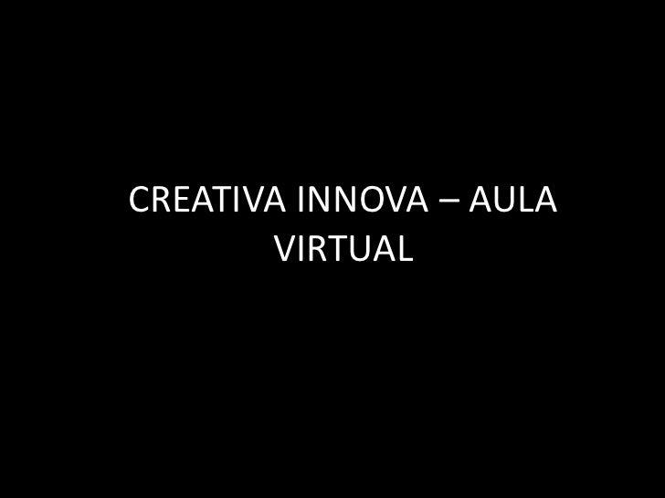 CREATIVA INNOVA – AULA       VIRTUAL