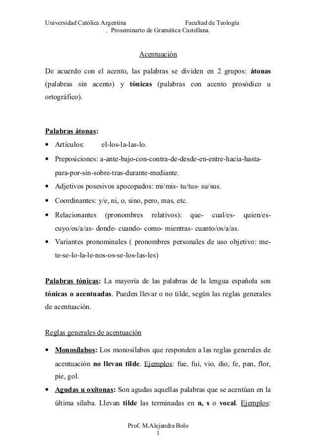 Universidad Católica Argentina Facultad de Teología . Proseminario de Gramática Castellana. Acentuación De acuerdo con el ...