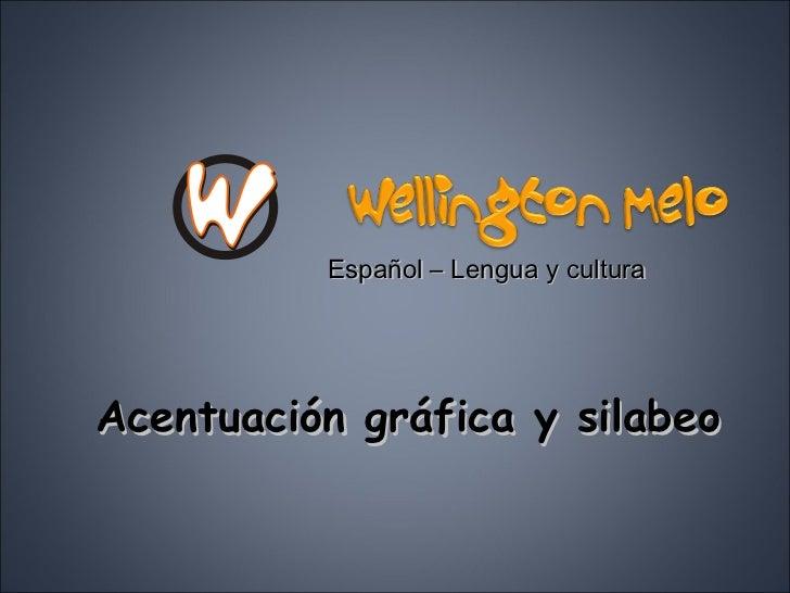 Acentuación gráfica y silabeo Español – Lengua y cultura