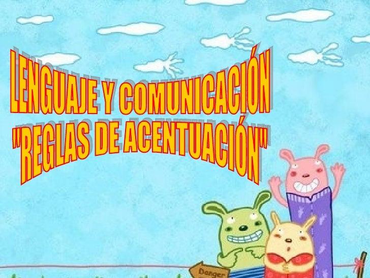 """LENGUAJE Y COMUNICACIÓN """"REGLAS DE ACENTUACIÓN"""""""