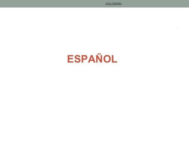 ESPAÑOL • GGUZMÁN