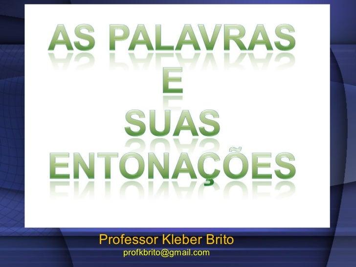 Professor Kleber Brito [email_address]