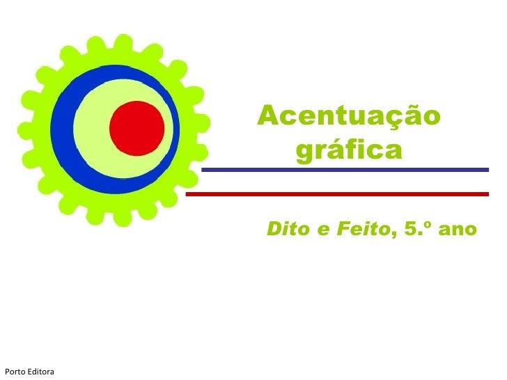 Acentuação gráfica Dito e Feito , 5.º ano  Porto Editora