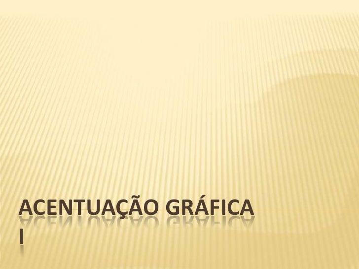 ACENTUAÇÃO GRÁFICAI