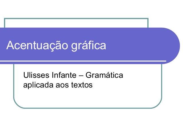 Acentuação gráficaUlisses Infante – Gramáticaaplicada aos textos