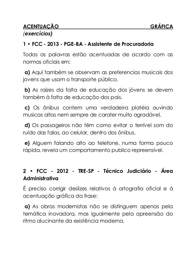 ACENTUAÇÃO GRÁFICA (exercícios) 1 • FCC - 2013 - PGE-BA - Assistente de Procuradoria Todas as palavras estão acentuadas de...