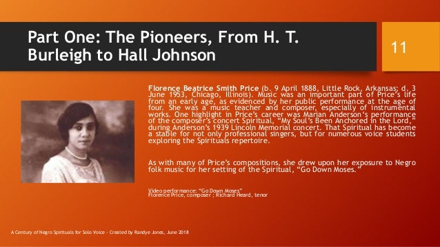 Part One: The Pioneers, From H. T. Burleigh to Hall Johnson Florence Beatrice Smith Price (b. 9 April 1888, Little Rock, A...