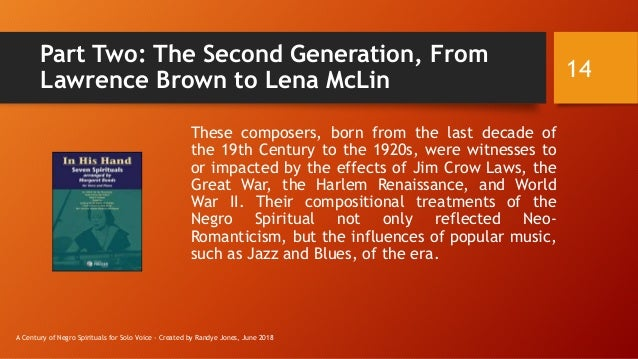 Part Two: The Second Generation, From Lawrence Brown to Lena McLin These composers, born from the last decade of the 19th ...