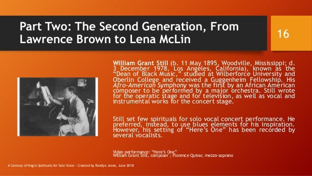 Part Two: The Second Generation, From Lawrence Brown to Lena McLin William Grant Still (b. 11 May 1895, Woodville, Mississ...