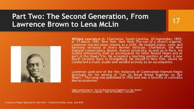 Part Two: The Second Generation, From Lawrence Brown to Lena McLin William Lawrence (b. Charleston, South Carolina, 20 Sep...